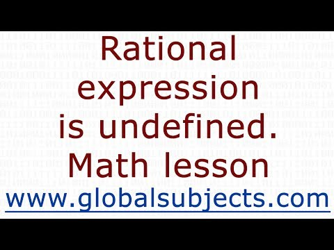 Rational expression is undefined. Math lesson