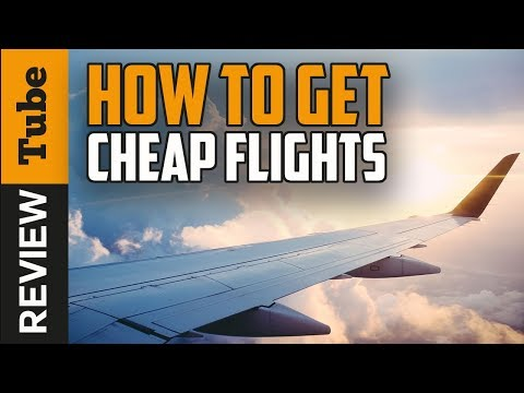 ✅Airline ticket: How to get cheap flight ticket 2018 (Buying Guide)