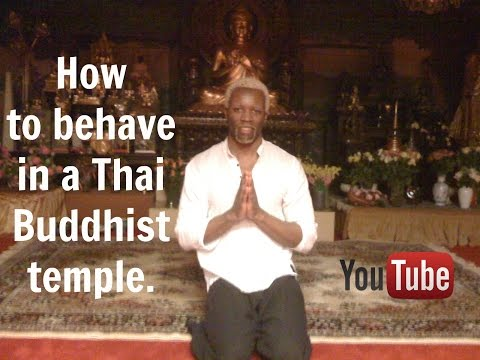 How to behave in a Thai Buddhist temple