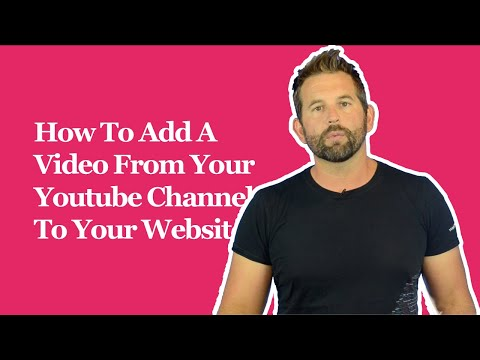 How To Add A Video From Your Youtube Channel To Your Website