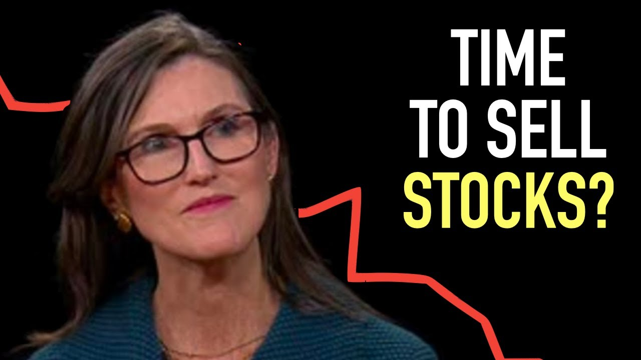 Cathie Wood: Time To Sell Stocks?