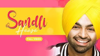 Jordan Sandhu | Sandli Haasa (Official Video) | Bunty Bains | Latest Punjabi Songs 2019