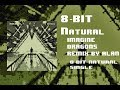 8-Bit Natural - Imagine Dragons - Remixed by Alan (Audio Only)