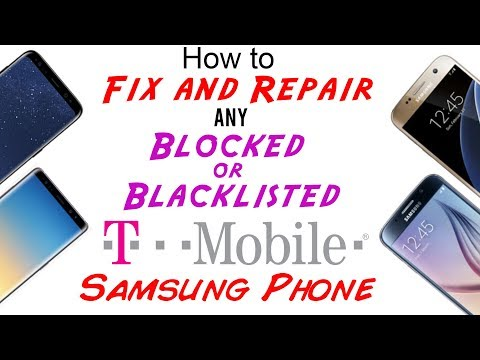 Fix/Repair T-Mobile Blocked/Blacklisted IMEI for Any Samsung S9/S9+/S8/S8+/S7/S6/ S5/Note 8/Note 5