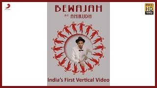 Bewajah – Full Song | Anirudh Ravichander ft. Irene | India's First Vertical Video - Latest Hit Song