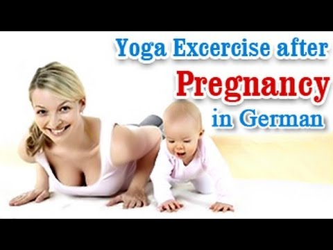 Yoga Exercises after Pregnancy - Losing Weight ,Tone Up Stomach and Diet Tips in German