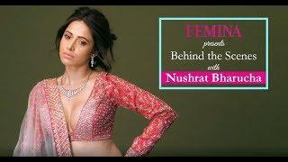 Nushrat Bharucha Photo Shoot BTS | Nushrat Bharucha Interview | Femina Cover