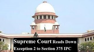 Supreme Court Judgement on Section 375 IPC to Exception 2