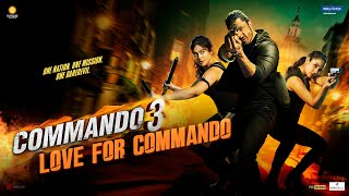 Commando 3 | Love for Commando | Vidyut, Adah, Angira, Gulshan| Vipul Amrutlal Shah| In Cinemas Now