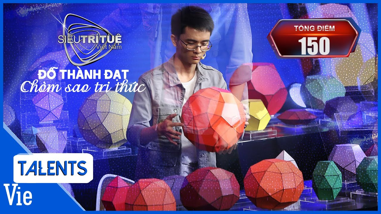 LẦN ĐẦU TIÊN: Thử thách đạt điểm tuyệt đối 150/150 của Siêu Trí Tuệ Việt Nam gọi tên Đỗ Thành Đạt