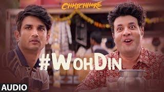 Woh Din Audio | Arijit Singh | CHHICHHORE | Sushant, Shraddha | Pritam,Amitabh Bhattacharya
