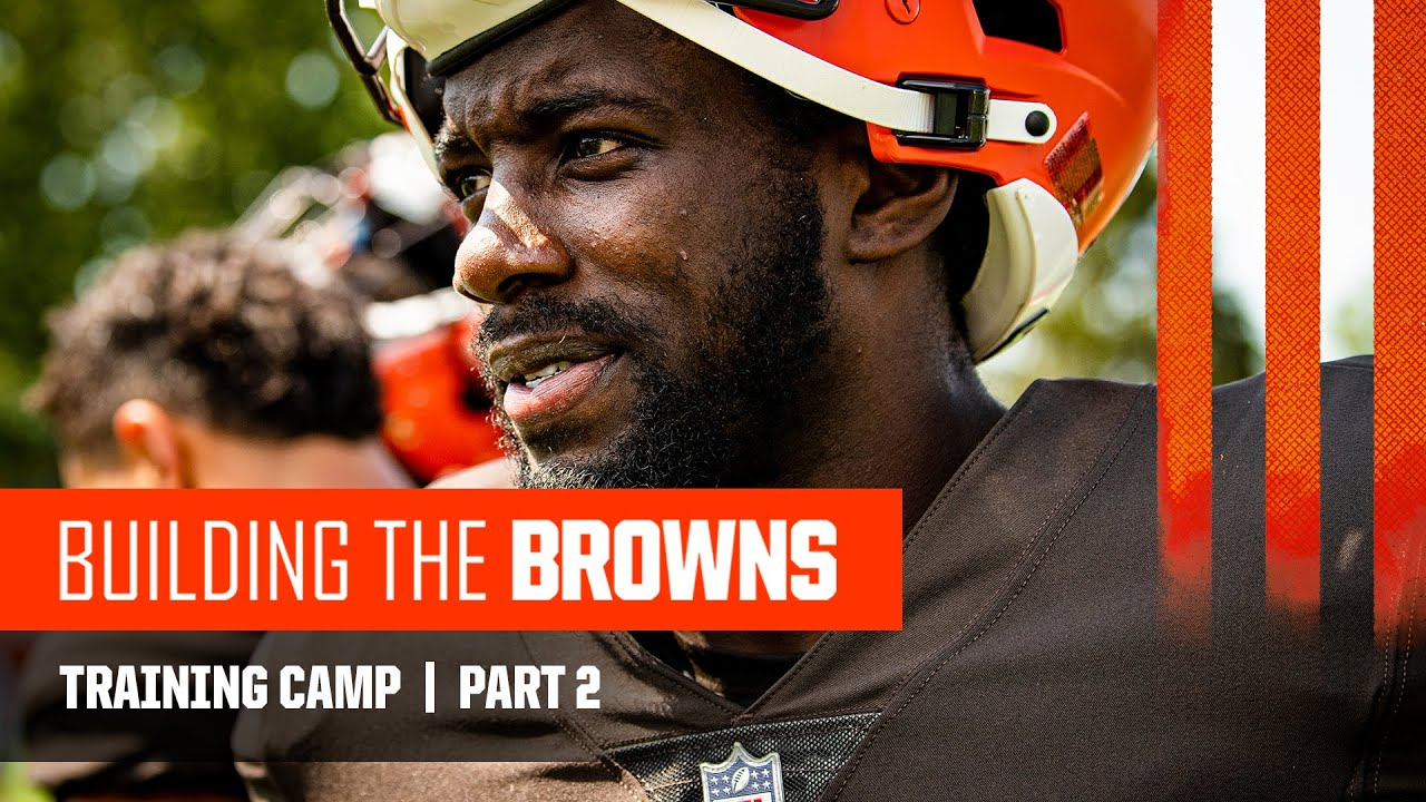 Building The Browns 2021: Training Camp | Part 2 (Ep. 7)