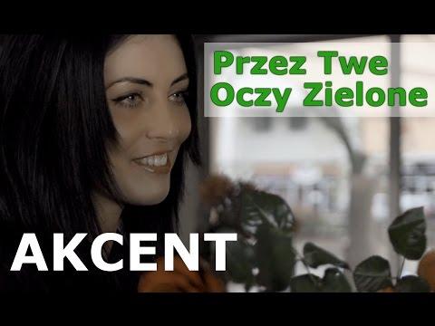 akcent przez twe oczy zielone mp3 download