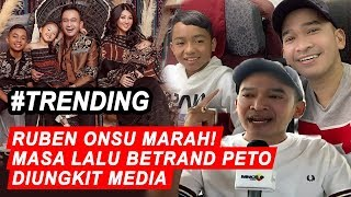 Naik Pitam! Media Usik Masa Lalu Betrand, Ruben Onsu: Jangan Senggol Keluarga Gue - iSeleb 16/09