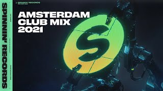 Spinnin' Records Amsterdam Club Mix 2021