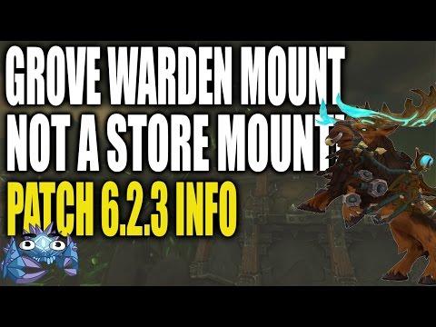 Grove Warden Mount - No Longer A Store Mount!! - Mount Info - Patch 6.2.3