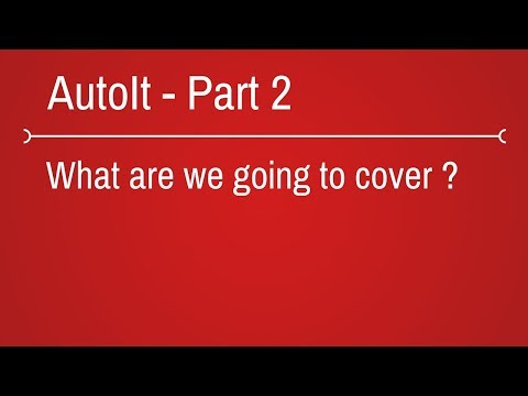 Autoit Topics we cover for this series - part 2