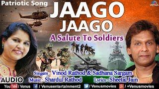 Jaago Jaago | Vinod Rathod & Sadhana Sargam | Best Hindi Patriotic Songs