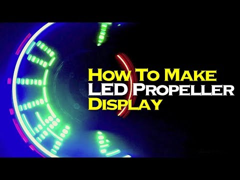 How To Make LED Propeller Display At Home