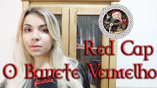 Mitologia Celta: Red Cap - O Barrete Vermelho