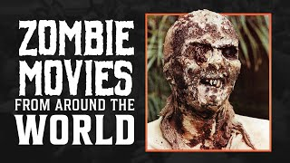 Our Favorite Zombie Films From Around the World