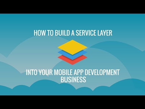 How to Build a Service Layer into Your Mobile App Development Business   Kumulos