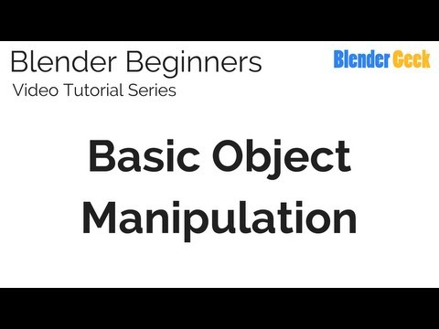 3. Blender Beginners Video Tutorial - Basic Object Manipulation