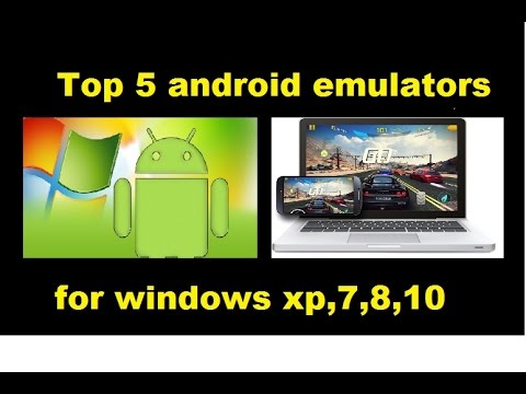 Top 5 Android Emulator for Windows xp,7,8,8.1,10 [sep 2015]