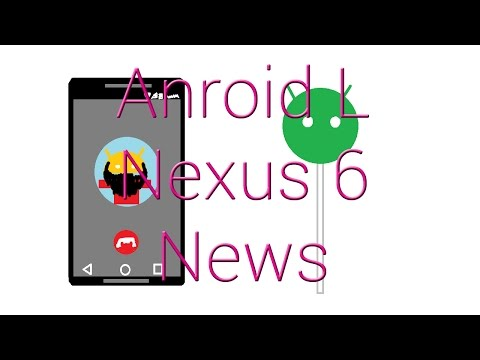 Android L Nexus 6 News October 14th 2014