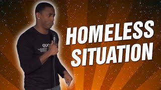 Homeless Situation (Stand Up Comedy)