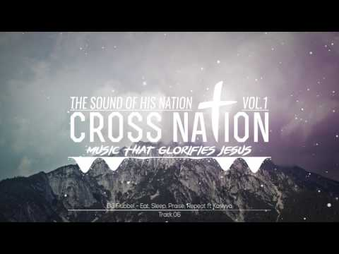 DJ Flubbel - Eat, Sleep, Praise, Repeat Ft. Kasiyya (The Sound Of His Nation Track 06)