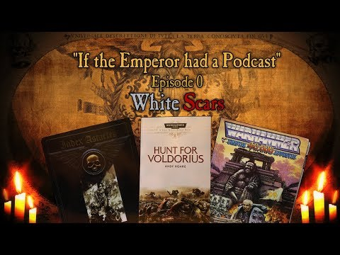 If the Emperor had a Podcast - Episode 0: White Scars (Pilot)