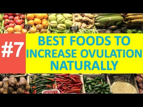 7 Best Foods To Increase Ovulation Naturally