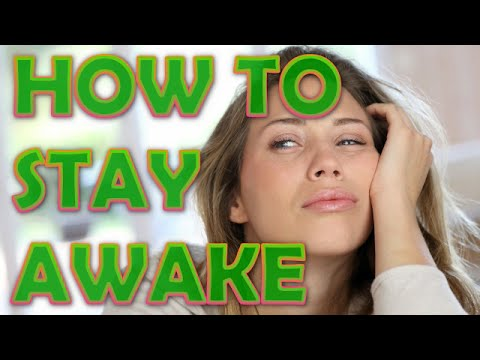 How To Stay Awake Without Caffeine | 9 Ways to Stay Up All Night