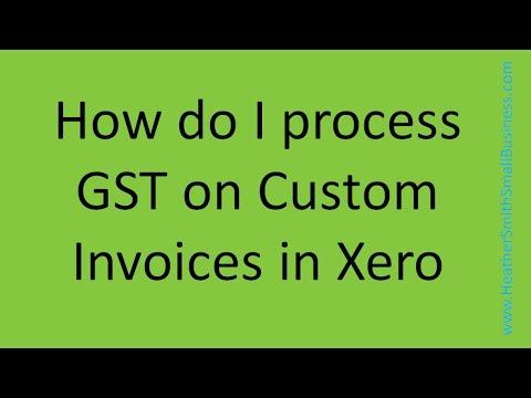 Xero Processing GST on Custom Invoices