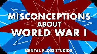 Misconceptions About World War 1