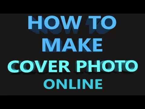 How To Make Cover Photos