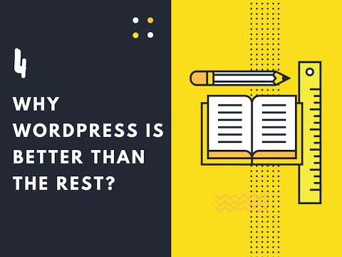 Why WordPress is better than the Rest - Content Management System (CMS)