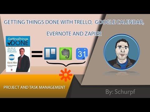Getting Things Done - Trello,GoogleCalendar,Evernote,Zapier