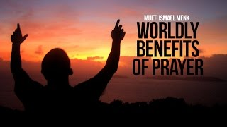 The Worldly Benefits of Prayer