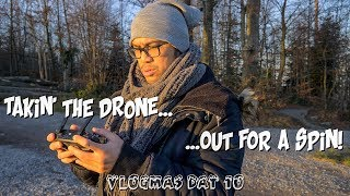 TAKIN' THE DRONE OUT FOR A SPIN! | VLOGMAS DAY 10