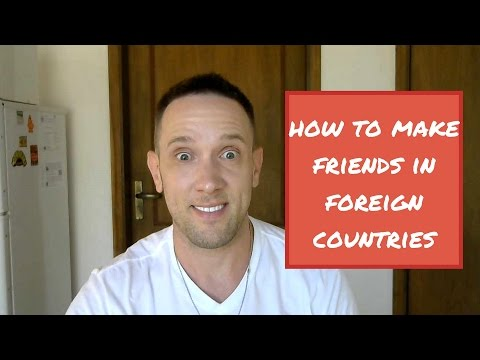 How to Quickly Make Friends Teaching English Abroad in Foreign Countries
