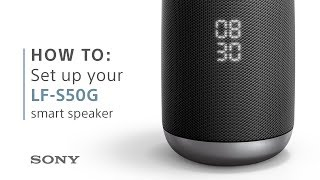 How To: Set up your LF-S50G smart speaker