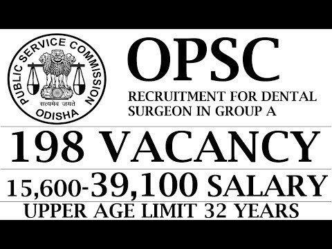 OPSC RECRUITMENT FOR DENTAL SURGEON 198 VACANCY 2018