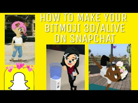 HOW TO MAKE YOUR BITMOJI 3D/ALIVE ON SNAPCHAT