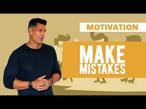 Make Mistakes!!! (But Early On...)