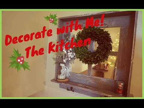 Speed Clean & Decorate with Me   The Kitchen   Christmas 2017