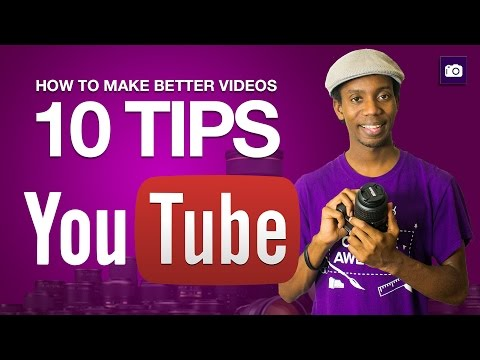 How to Make Better YouTube Videos 10 Tips for Filming on YouTube