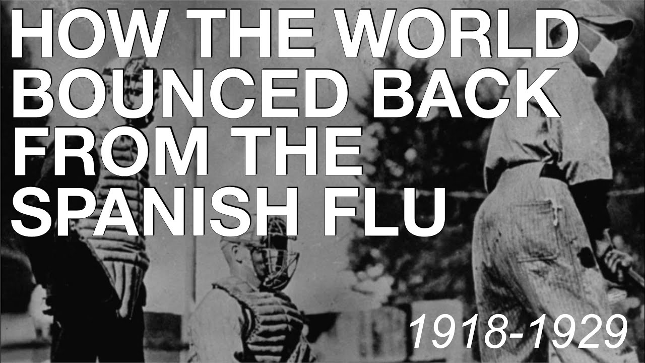The Spanish Flu & How The World Recovered (1918-1929) History Documentary