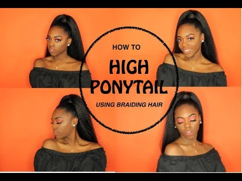How To | High Ponytail using Braiding Hair | Quick and Easy